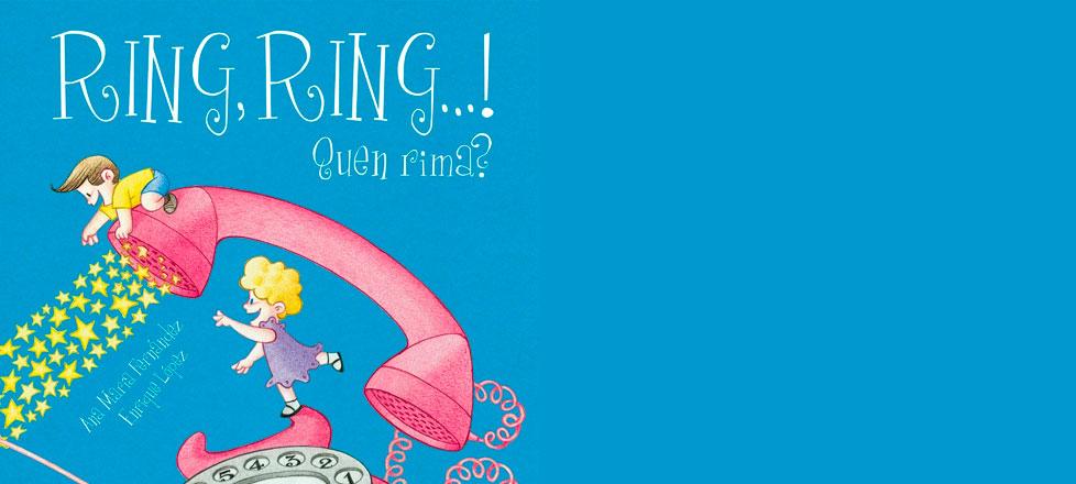 Ring, ring…! Quen rima?